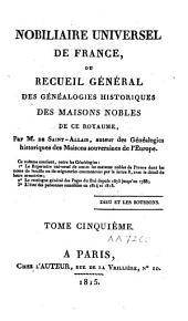 Nobiliaire universel de France ou Recueil général des généalogies historiques des maisons nobles de ce royaume: Volume5