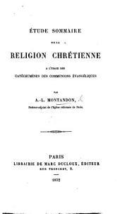 Étude sommaire de la Religion Chrétienne à l'usage des Catéchumènes des Communions évangéliques