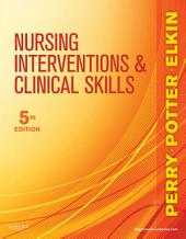 Nursing Interventions & Clinical Skills - E-Book: Edition 5