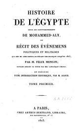Histoire de l'Égypte sous le gouvernement de Mohammed-Aly: ou, Récit des événemens politiques et militaires qui ont eu lieu depuis le départ des Français jusqu'en 1823, Volume1