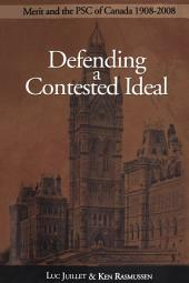 Defending a Contested Ideal: Merit and the PSC of Canada, 1908-2008