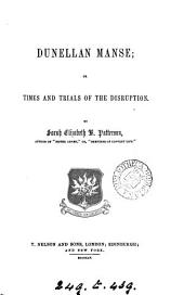 Dunellan manse; or Times and trials of the Disruption