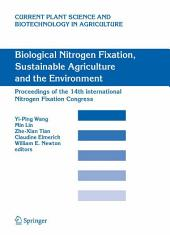 Biological Nitrogen Fixation, Sustainable Agriculture and the Environment: Proceedings of the 14th International Nitrogen Fixation Congress