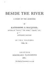 Beside the River: A Story of the Ardennes, Volume 2