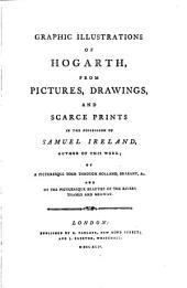 Graphic Illustrations of Hogarth: Volume 1