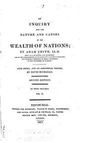 An Inquiry Into the Nature and Causes of the Wealth of Nations: With Notes, and an Additional Volume, Volume 2