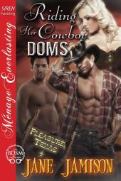 Riding Her Cowboy Doms [Pleasure, Texas 4]