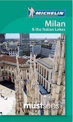 Michelin Must Sees Milan & Italian Lakes