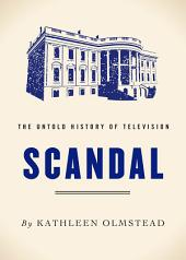 Scandal: The Untold History of Television