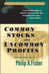 Common Stocks and Uncommon Profits and Other Writings: Edition 2