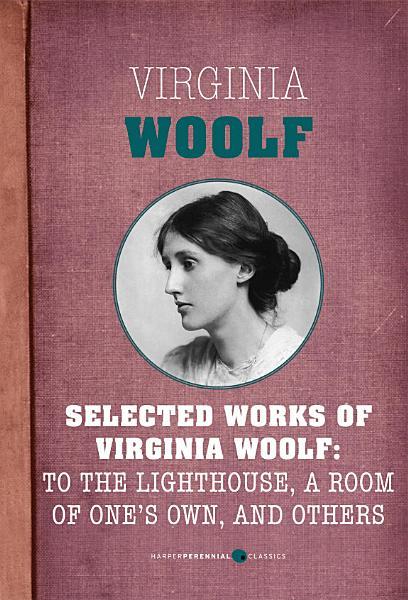 Selected Works Of Virginia Woolf PDF