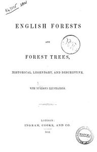 English Forests and Forest Trees Historical  Legendary and Descriptive PDF