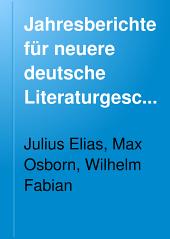 Jahresberichte für neuere deutsche Literaturgeschichte: Band 13,Teil 2