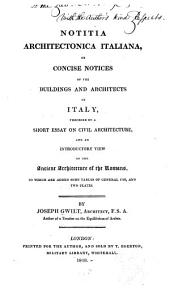 Notitia Architectonica Italiana: Or Concise Notices of the Buildings and Architects of Italy