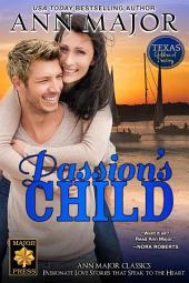 Passion's Child (Texas: Children of Destiny, #1)