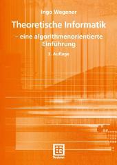 Theoretische Informatik: — eine algorithmenorientierte Einführung, Ausgabe 3