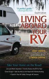 Living Aboard Your RV, 4th Edition: Edition 4
