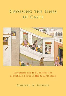 Crossing the Lines of Caste