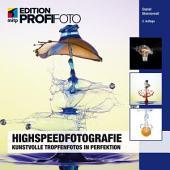 Highspeedfotografie: Kunstvolle Tropfenfotos in Perfektion
