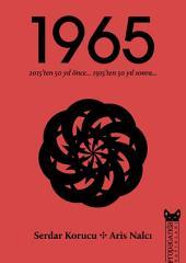 1965: 2015'ten 50 Yıl Önce 1915'ten 50 Yıl Sonra