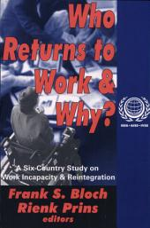 Who Returns to Work & Why?: A Six-country Study on Work Incapacity & Reintegration