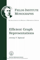 Efficient Graph Representations.: The Fields Institute for Research in Mathematical Sciences.
