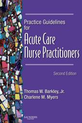 Practice Guidelines for Acute Care Nurse Practitioners - E-Book: Edition 2