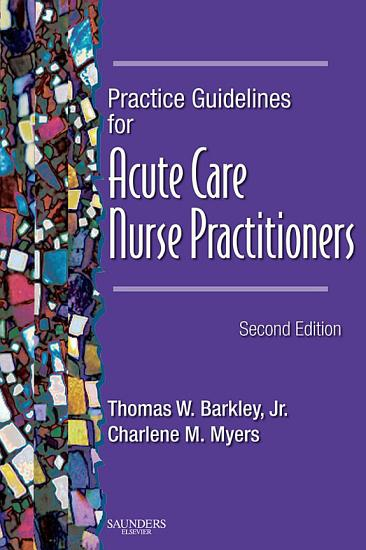 Practice Guidelines for Acute Care Nurse Practitioners   E Book PDF