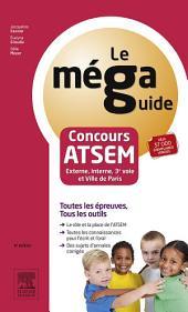 Méga Guide - Concours ATSEM: Concours Externe, Interne et 3e voie : fonction publique territoriale et ville de Paris, Édition 4