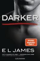 Darker   Fifty Shades of Grey  Gef  hrliche Liebe von Christian selbst erz  hlt PDF