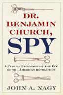 Dr  Benjamin Church  Spy Book