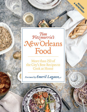 Tom Fitzmorris s New Orleans Food  Revised and Expanded Edition