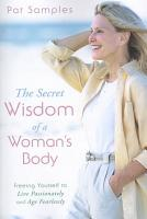 The Secret Wisdom of a Woman s Body PDF