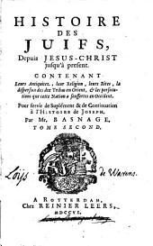 L'histoire et la religion des juifs, depuis Jesus-Christ jusqu'à present: pour servir de supplément et de continuation à l'histoire de Joseph, Volume2