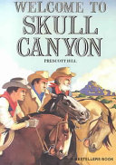 Welcome to Skull Canyon