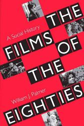 The Films Of The Eighties Book PDF