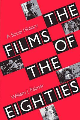 The Films of the Eighties PDF