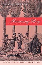 Mourning Glory: The Will of the French Revolution