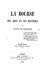 La Bourse, ses abus et ses mystères ... Deuxième édition ... augmentée