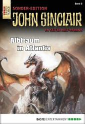 John Sinclair Sonder-Edition - Folge 005: Albtraum in Atlantis