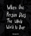 When One Person Dies the Whole World Is Over PDF