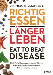 Richtig Essen L Nger Leben Eat To Beat Disease