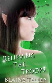 Relieving The Troops : Paranormal Erotica Sex: (Adults Only Erotica)