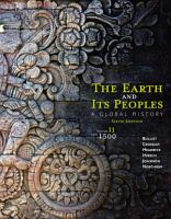 The Earth and Its Peoples  A Global History  Volume II  Since 1500 PDF