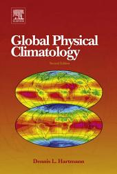 Global Physical Climatology: Edition 2