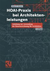 HOAI-Praxis bei Architektenleistungen: Anleitungen zur Anwendung der Honorarrechnung für Architekten, Ausgabe 7