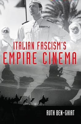 Italian Fascism s Empire Cinema PDF