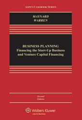 Business Planning: Financing the Start-Up Business and Venture Capital Financing, Edition 2