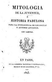 Mitologia de la juventud: ó Historia fabulosa para la inteligencia de los poetas y autores antiguos