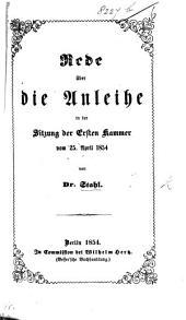 Rede über die Anleihe in der Sitzung der Ersten Kammer vom 15 April 1854